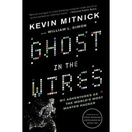 Ghost in the Wires: 'My Adventures as the World''s Most Wanted Hacker'